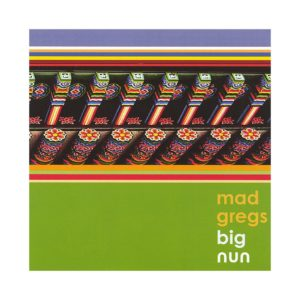 Mad Gregs - Big Nun
