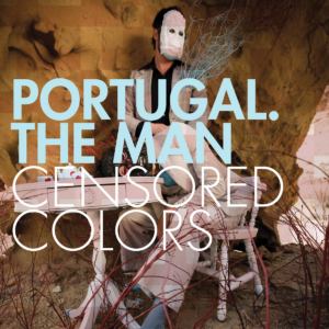 Portugal. The Man - Censored Colors