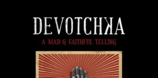 devotchka - a mad and faithful telling