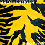 Brothertiger 'Vision Tunnels EP'
